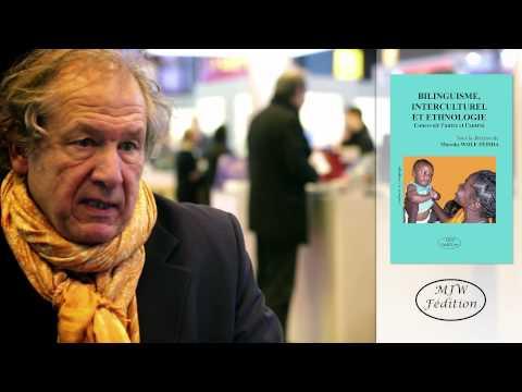 MJW Fédition - BILINGUISME INTERCULTUREL ET ETHNOLOGIE - Interview de François-Robert Zacot