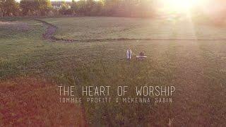 Download The Heart of Worship - Matt Redman // Worship Cover by Tommee Profitt & McKenna Sabin Mp3 and Videos