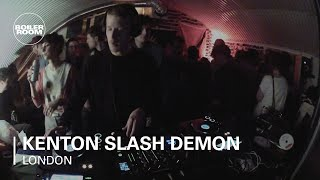 Kenton Slash Demon Boiler Room DJ Set