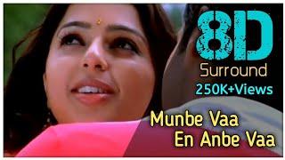 Munbe Vaa En Anbe Vaa 8D || Sillunu oru Kaadhal || Surya || Jothika || Bhoomika || A.R.Rahman.mp3