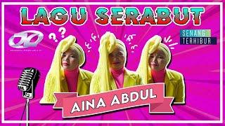 LAGU SERABUT - Aina Abdul | #AJL34