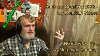 ANGEL VIVALDI - A Mercurian Summer : Bankrupt Creativity #972 - My Reaction Videos