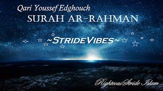 Quran in Nature: Qari Youssef Edghouch - Surah Ar-Rahman [StrideVibes]