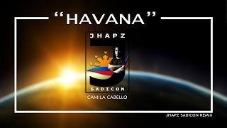 HAVANA - CAMILA CABELLO FT. YOUNG THUG (JHAPZ SADICON REMIX)