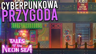 CYBERPUNKOWA PRZYGODA - Tales of the Neon Sea