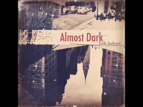 Erik Jackson - Almost Dark [Full Album]