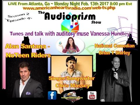 The Audioprism Show  with Vanessa Hundley SE 2 EP 4   Chris Massey   Alan Santana   Brian T Shirley