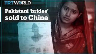 Pakistani women trafficked to China in 'bride market'