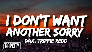 Dax - i don't want another sorry (Lyrics) ft. Trippie Redd