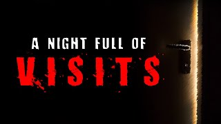 """A Night Full of Visits"" 
