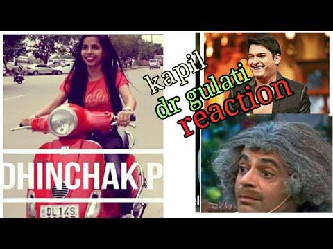 Dhinchak puja song selfie maine leli aj / par kapil sharma ka or dr gulati ka reaction