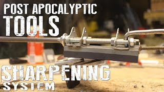 How To Build A Knife Sharpening System - Post Apocalyptic Tools And Machines