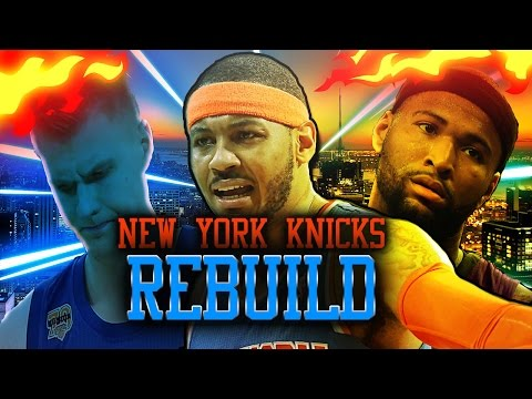 REBUILDING THE 2017 New York Knicks Carmelo,Derrick Rose,Hassan Whiteside , Demarcus Cousins