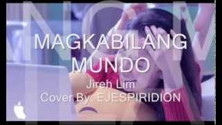 Magkabilang Mundo By:Jireh Lim | Cover By: EJESPIRIDION
