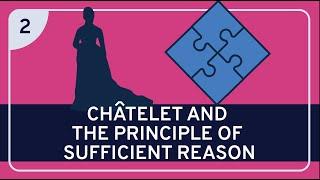 Philosophy: Émilie du Châtelet, Part 2