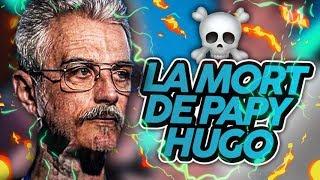 LA MORT DE PAPY HUGO ! (ft.Plein de gens)