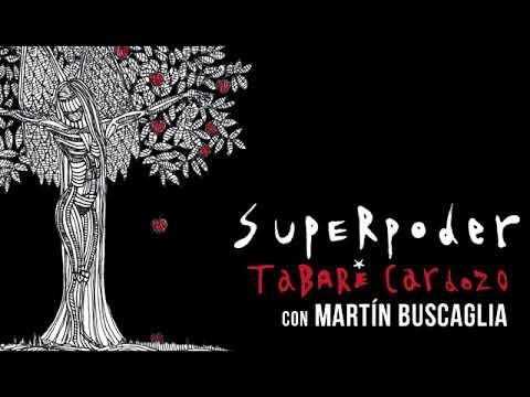 Tabaré Cardozo con Martín Buscaglia - Superpoder