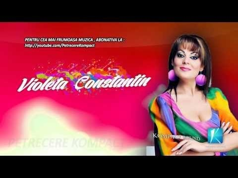 Violeta Constantin  - Colaj Muzica Noua de Petrecere - Hore, Sarbe