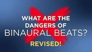 [UPDATED] What are the dangers or side effects of binaural beats?