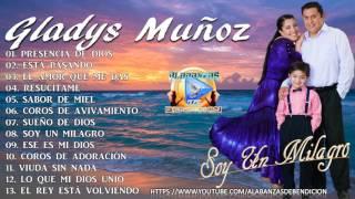Gladys Muñoz 2016 - Soy Un Milagro (CD Completo) Original Audio