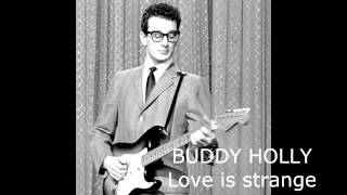 BUDDY HOLLY-Love is strange. Music 50