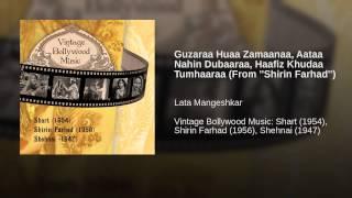 Guzaraa Huaa Zamaanaa, Aataa Nahin Dubaaraa, Haafiz Khudaa Tumhaaraa (From