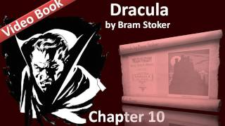 Chapter 10 - Dracula by Bram Stoker - Letter, Dr. Seward To Hon. Arthur Holmwood