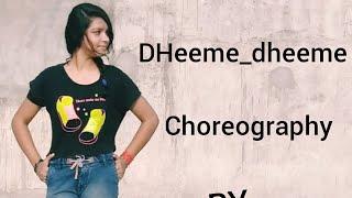 DHEEME DHEEME/ tony kakkar / Dance choreography by shruti singh chauhan