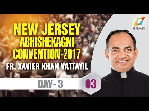 New Jersey Abhishekagni Convention | 2017 | Fr. Xavier Khan Vattayil | Day 3 | 003