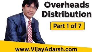 Introduction to Overheads Distribution  Part 1 of 7  | B.com | CA | CS | CMA | BBA | StayLearning thumbnail