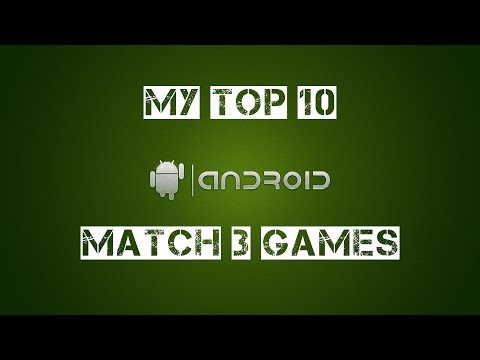 My Top 10 Android Match 3 Games