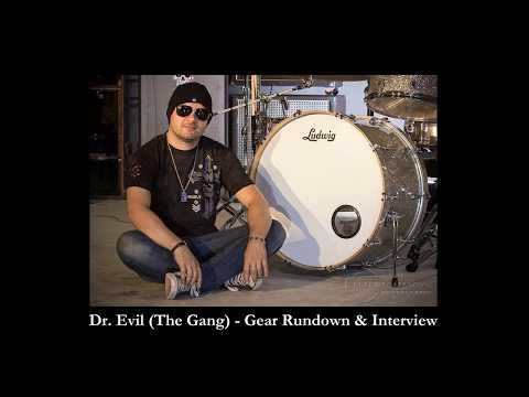 The Gang - Dr. Evil (Gear Rundown & Interview)
