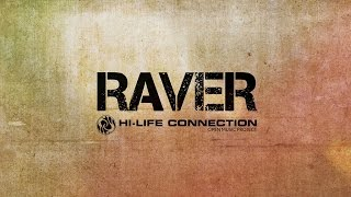 Hi Life Connection - Raver (Official Video)