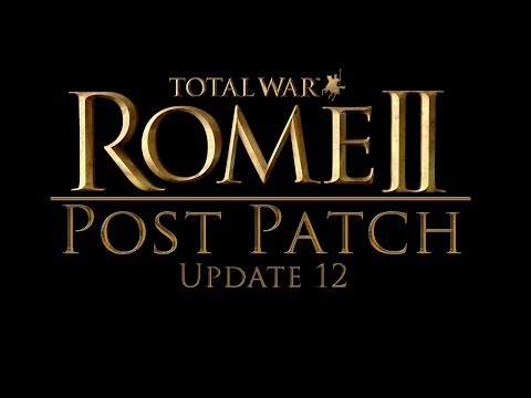 Post Patch | Total War Rome II