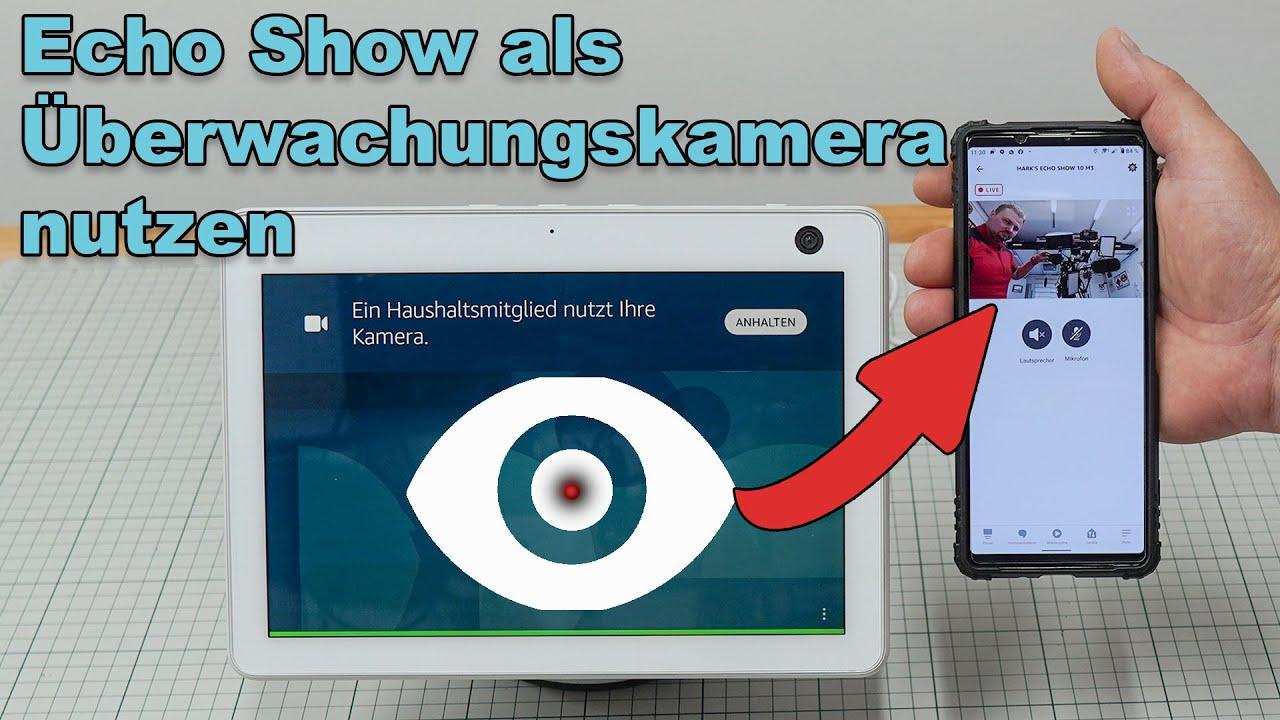 Echo Show als Überwachungskamera Einrichten / Vor- und Nachteile der Überwachungsfunktion