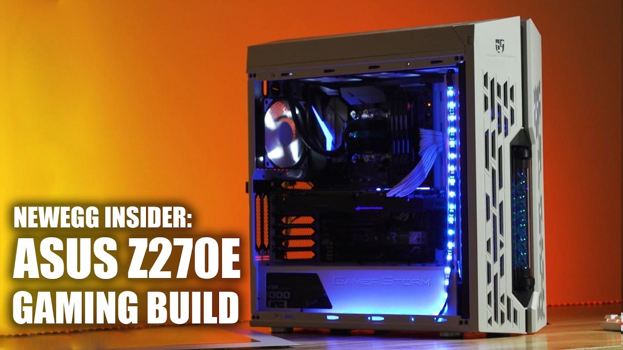 Newegg Insider: ASUS STRIX Z270E Gaming Build