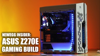Newegg Insider: ASUS STRIX Z270E Gaming Build