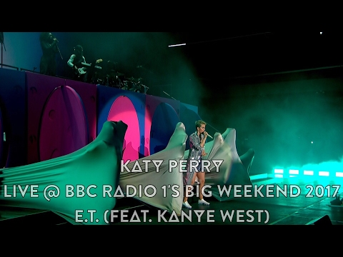 Katy Perry - E.T. (feat. Kanye West) (Live @ BBC Radio 1's Big Weekend 2017, HD 1080p)