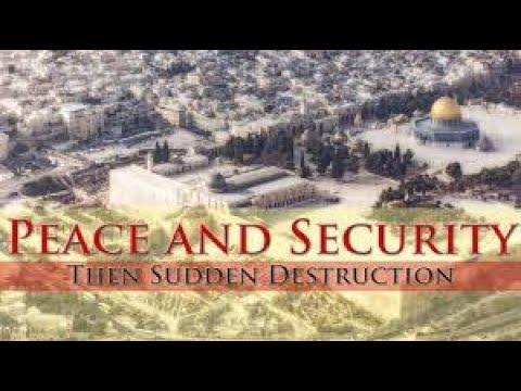 PEACE, PEACE, Then sudden DESTRUCTION