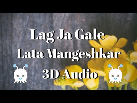 【Old Song】Lag Ja Gale   Lata Mangeshkar   3D Audio   Surround Sound   Use Headphones 👾