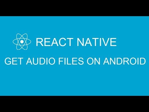 #21 Get Audio Files On Android In React Native