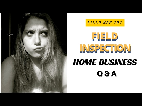 Field Inspection Home Business Q & A