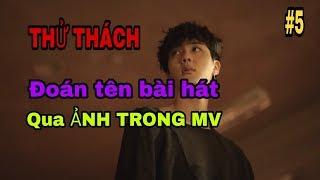 Kpop Challenge #5: Đoán tên bài hát qua hình ảnh trong MV