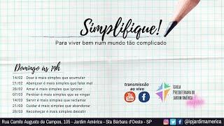 Simplifique! Recomeçar é mais simples que desistir [28/03/2021]