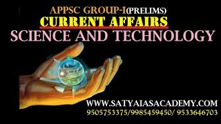 APPSC GROUP-I CURRENT AFFAIRS ||SCIENCE AND TECHNOLOGY||