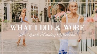 WHAT I DID & WORE THIS BANK HOLIDAY WEEKEND // Fashion Mumblr