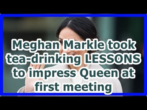 24h News - Meghan Markle took tea-drinking LESSONS to impress Queen at first meeting