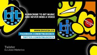 DJ Jose Histerico - Twister - Bit Music Official