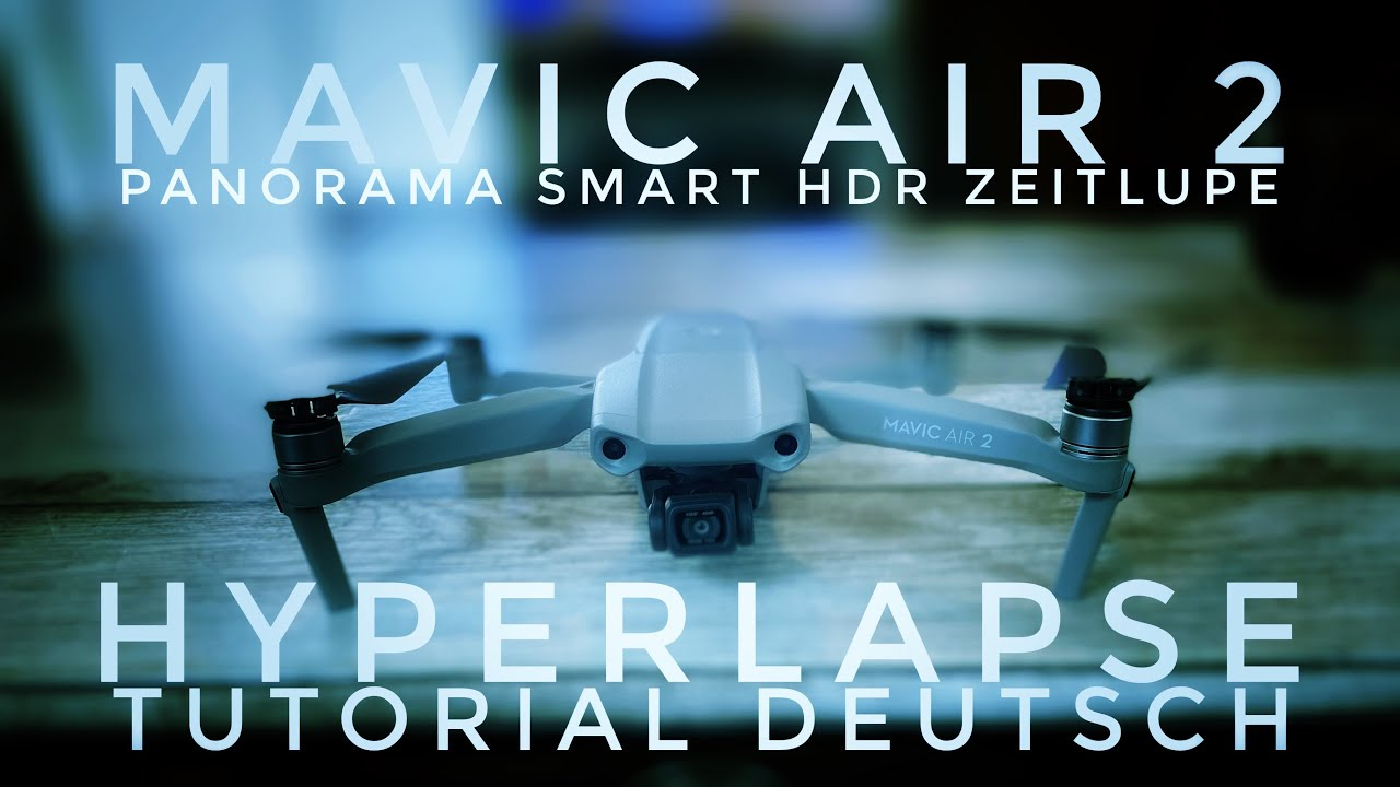 Dji Mavic Air 2 Hyperlapse Tutorial Deutsch Zeitlupe Smart HDR und Panorama 360°