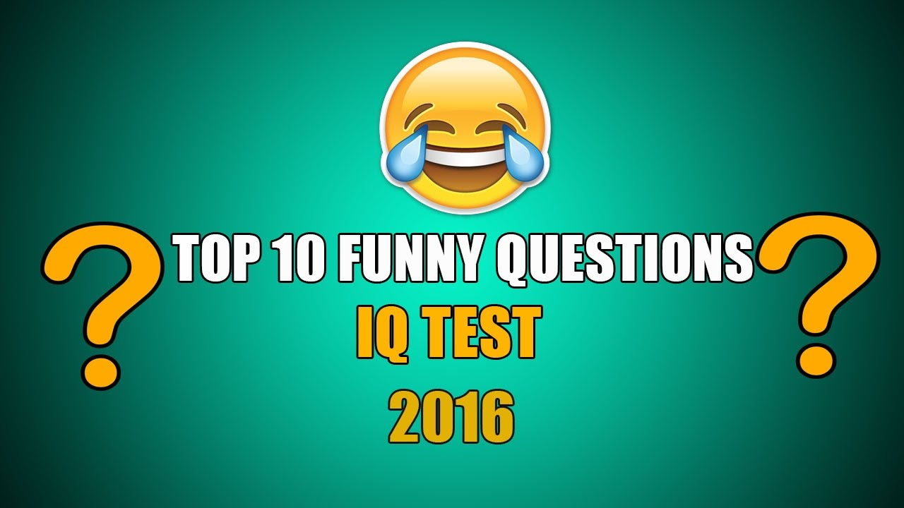 Top 10 Funny Iq Test Iq Test 10 Tricky Questions And